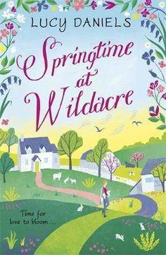 Download Ebook Springtime at Wildacre: a gorgeously uplifting feel-good romance : Book 3 EPUB PDF PRC