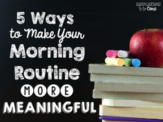 Education to the Core: Five Ways to Make your Morning Routine More Meaningful!