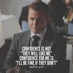 Now that's the real self-confidence. #justbravequotes #harveyspecter #selfconfidence #quotes