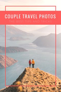 Couple Travel Photos Tips & Tricks - Renee Roaming