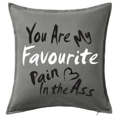 Custom Personalised Cushion Pillow Family YOURE by ParkwayDesigns You're My Favorite, Favorite Quotes, My Favorite Things, Good Relationship Quotes, Cushion Cover Designs, Personalised Cushions, Printed Cushions, Cushion Pillow, Pillows
