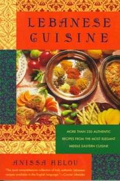 More than just a collection of recipes, Lebanese Cuisine offers a richly…