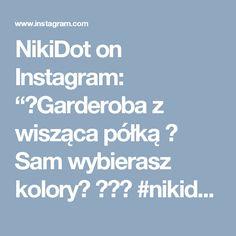 """NikiDot on Instagram: """"☆Garderoba z wisząca półką ☆ Sam wybierasz kolory👍 ♡♡♡ #nikidot #pokojdziecka #pokojdzieciecy #dladzieci #dladziewczynki #dlachlopca…"""""""