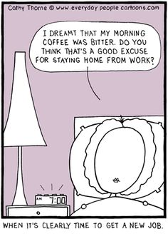 When not even coffee is a good reason to get up