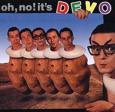 oh, no it's DEVO