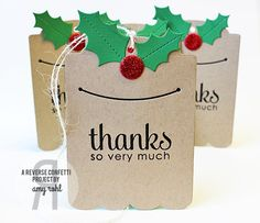 Christmas tags by Amy Rohl. Reverse Confetti stamp sets: Lots to Say. Confetti Cuts: Holly, Gift Tag Holder and Layered Snowflake.