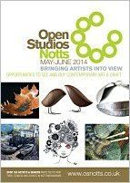 OPEN STUDIOS NOTTS MAY-JUNE 2014 Over 160 artists & craft makers are taking part in open studios and related events between 3 May & 15 June.