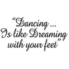 dance quotes   dance is like dreaming with your feet - Peg It Board