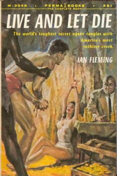Live And Let Die by Ian Fleming, James Bond pulp cover James Bond Books, James Bond Movies, Bond Series, Pulp Fiction Book, Bond Girls, Up Book, Comic Covers, Book Covers, Thing 1
