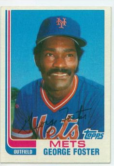 A 1982 George Foster card. After spending 11 of his first 13 seasons with the Cincinnati Reds, Foster joined the Mets in He hit with 13 home runs, 70 RBIs and 74 runs in his first season in New York. Mets Team, Ny Mets, New York Mets, Playing For Keeps, Kids Playing, Mets Baseball, Baseball Cards, George Foster, Baseball Training