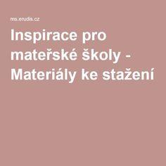 Inspirace pro mateřské školy - Materiály ke stažení Kindergarten, Preschool, Teaching, Activities, How To Plan, Education, Program, Logo, Internet