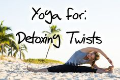 Twisting Yoga Poses good for detox