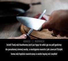 PAMIĘTAJ O TYM jeżeli ostrzysz nóż!