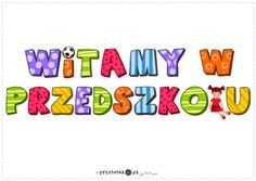 Witamy w przedszkolu - napis - Printoteka.pl My Job, Preschool, Classroom, Education, Fictional Characters, Montessori, Speech Language Therapy, Preschools, Kid Garden