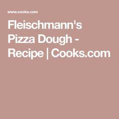 Fleischmann's Pizza Dough - Recipe | Cooks.com Stuffed Mushrooms, Stuffed Peppers, Pizza Bake, Pizza Dough, Pizza Snacks, Dinners To Make, Dough Balls, Oven Racks