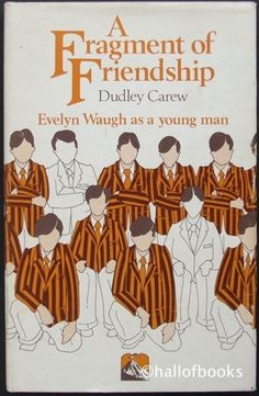 A Fragment of Friendship: Evelyn Waugh as a young man by Dudley Carew Evelyn Waugh, Music Online, Reading Material, Young Man, Memoirs, Biography, Book Covers, Writers, Friendship