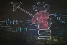 'Gone Liftin' CrossFit chalkboard art