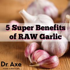 5 Raw Garlic Benefits for Reversing Disease - DrAxe.com  http://www.draxe.com #garlic #benefits #health