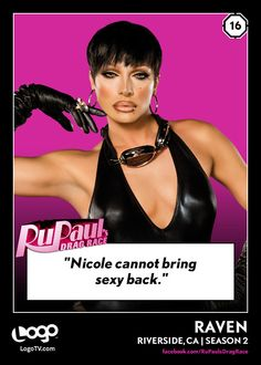 RuPaul's Drag Race TRADING CARD THURSDAY #16: Raven - my fav. queen from season 2.