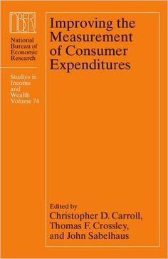 Improving the Measurement of Consumer Expenditures (PRINT VERSION) http://biblioteca.cepal.org/record=b1253096~S0*spi Robust and reliable measures of consumer expenditures are essential for analyzing aggregate economic activity and for measuring differences in household circumstances. Many countries, including the United States, are embarking on ambitious projects to redesign surveys of consumer expenditures, with the goal of better capturing economic heterogeneity.