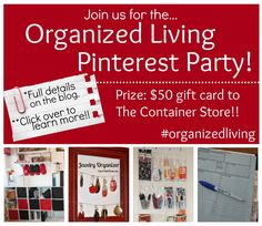 Join us Tuesday, February 12th at 8pm MST for the Organized Living Pinterest Party! Opportunity to win a gift card to The Container Store! #organizedliving
