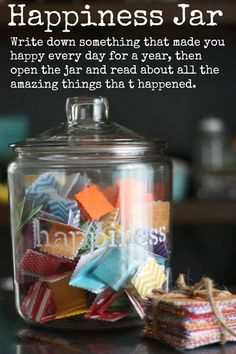 Write down something that made you happy every day for a year, then open the jar and read about all the amazing things that happened. A gratitude jar. Happy Jar, Happy Life, 365 Jar, Little Presents, Happy Thoughts, Organic Recipes, Along The Way, Are You Happy, How To Be Happy