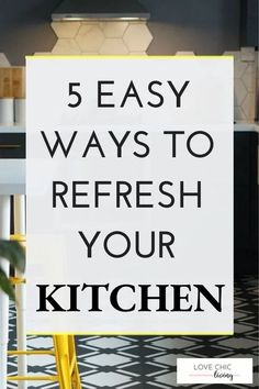 Looking for a change? Here are 5 EASY ways to update your kitchen on a budget. These inexpensive ideas will give your kitchen a new lease of life without breaking the bank. Whether you're looking for small kitchen decor ideas, modern kitchen decor or simply something a little different - these 5 simple ways to update your kitchen will give you the inspiration you're looking for! #lovechicliving