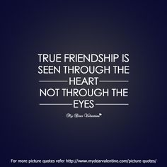 True friendship is seen through the heart not through the eyes. Meant To Be Quotes, Great Quotes, Quotes To Live By, Me Quotes, Funny Quotes, Inspirational Quotes, Friend Quotes, Coach Quotes, The Words