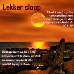Evening Greetings, Afrikaanse Quotes, Good Night Blessings, Goeie Nag, Angel Prayers, Goeie More, Special Quotes, Night Quotes, Day Wishes