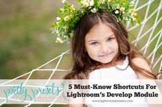 5 Must-Know Shortcuts for Lightroom's Develop Module