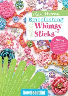 """A personal sewing lesson brought to you in the form of a 1 hour and 18 minute DVD. """"Embellishing with Whimsy Sticks"""" DVD from Kari Mecca of Kari Me Away"""