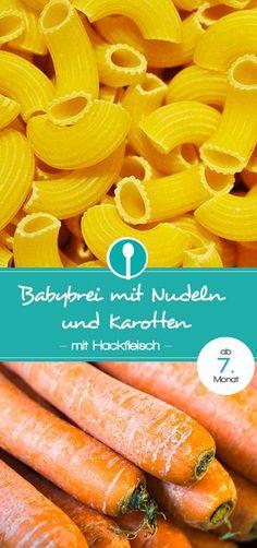 Babybrei Rezept mit Nudeln, Karotten und Hackfleisch. Mittagsbrei für Babys ab dem 7. Monat.
