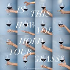 The Way You Hold Your Glass Shows Your Class