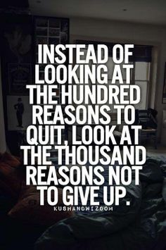 Look At The Thousand Reasons Not To Give Up....... Motivational Quotes For Students, Quotes For College Students, College Quotes, Great Quotes, Quotes To Live By, Me Quotes, Motivational Monday, Study Quotes, Motivational Posts