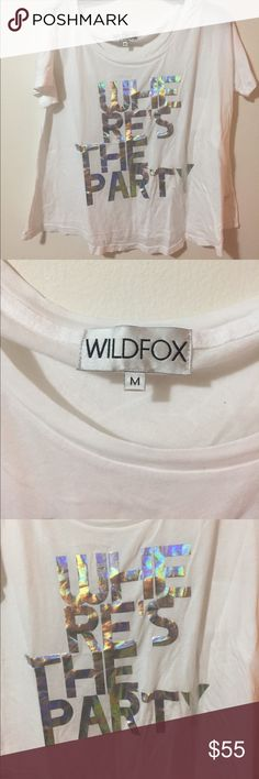 Wildfox Holographic Where's the Party T Shirt Wildfox Holographic Where's the Party White T Shirt. Wide neck,  loose fit and short sleeves. Excellent Used Condition, no rips or stains. Size Medium. Wildfox Tops Tees - Short Sleeve