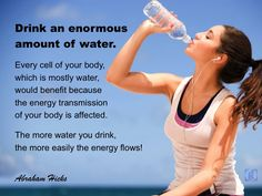 Don't forget to Bless that water before you drink it.  Fill those cells with water, light, love and joy!