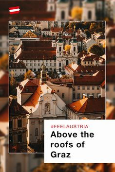 100 % culture in Styria's capital Highlights, Beauty Secrets, Rooftop, Austria, Renaissance, Stuff To Do, Tours, Explore, Feelings