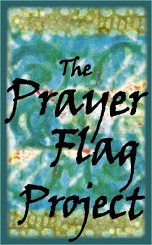 The Prayer Flag Project ~ A collective project spreading peace, good will and kindness, one flag at a time.... Home/blog main page - check archives for even more articles