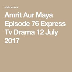 Yehi Hai Zindagi Episode 32 Express Tv Drama 7 May 2017 Geo Tv, Pakistani Dramas, Maya, Maya Civilization