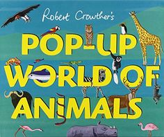 Pop-Up World of Animals by Robert Crowther http://www.amazon.co.uk/dp/1406339032/ref=cm_sw_r_pi_dp_u0gawb0S10K4G