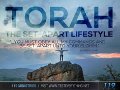 """Torah. The set apart lifestyle. """"…you must obey all my commands and be set apart unto your Elohim."""" Numbers 15:40"""