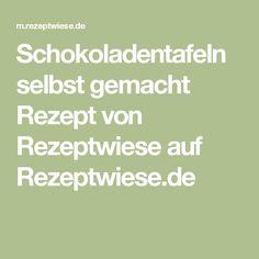 Schokoladentafeln selbst gemacht Rezept von Rezeptwiese auf Rezeptwiese.de