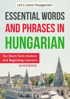 Essential Words and Phrases in Hungarian (Audiobook + Transcript)