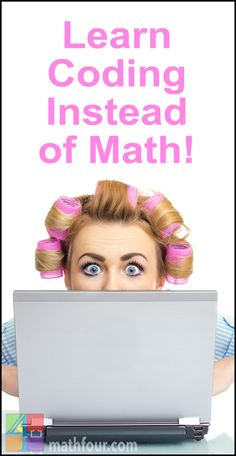 You can learn all you need to know about math from computer programming and coding. And I'm going to start writing about it more! ~Bon