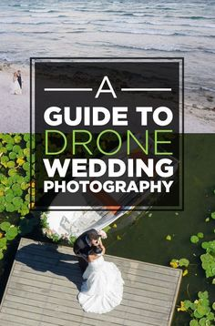 12 Things You Should Know About Drone Wedding Photography