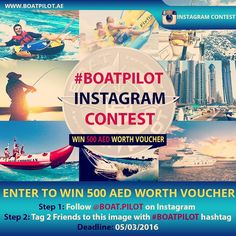 Great News! Boat Pilot is announcing an Instagram Contest! Enter the contest and win a Voucher worth of 500 AED that you can use for any our water activities!  All you have to do is to Follow us and tag 2 friends with #boatpilot hashtag! It's that easy!  Share this with your family and friends to increase your chance to win as a group! :-) #uae #dubai #sharjah #abudhabi #alain #fujairah #ajman #shj #dbx #ad #rak #fuj #mydubai #mysharjah #myuae #myabudhabi #dubaitag #الامارات #ابوظبي #دبي…