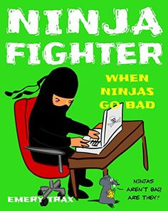 Ninja Fighter: When Ninjas Go Bad...A Funny Book for Kids... https://www.amazon.com/dp/B01MR69XL8/ref=cm_sw_r_pi_dp_x_MzTEybNPDFK5K