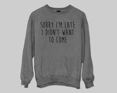 Sorry i'm late i didn't want to come sweater Jumper by BannyBay