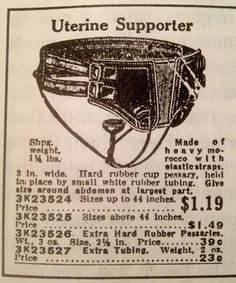 WOMEN HAVE SUFFERED: Ye olde uterine supporter. During Victorian times, vaginal and uterine prolapse was fairly common because of corsetry. No worries! This handy device could help keep it all tucked away! Pub Vintage, Weird Vintage, Vintage Humor, Old Advertisements, Advertising Fails, Retro Ads, Medical History, Old Ads, Interesting History