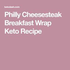 Philly Cheesesteak Breakfast Wrap Keto Recipe